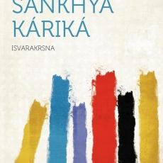 Sāṁkhya Kārikā of Īśvara Kṛṣṇa
